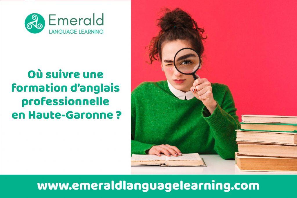 Où suivre une formation d'anglais professionnel en Haute-Garonne chez Emerald Language Learning